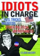 Idiots in Charge ebook by Leland Gregory