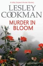 Murder in Bloom ebook by Lesley Cookman