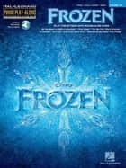 Frozen - Piano Play-Along Songbook (with Audio) - Piano Play-Along Volume 16 ebook by Robert Lopez, Kristen Anderson-Lopez