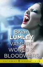 Vampire World 3: Bloodwars ebook by