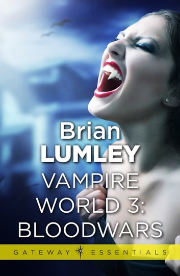 Vampire World 3: Bloodwars ebook by Brian Lumley
