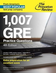1,007 GRE Practice Questions, 4th Edition ebook by Princeton Review
