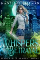 Whispers of Betrayal ebook by Madeline Freeman