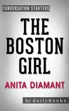 The Boston Girl: A Novel by Anita Diamant | Conversation Starters ebook by dailyBooks