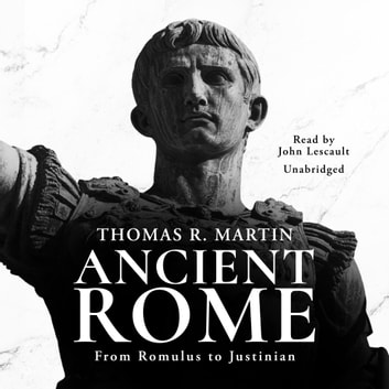 Ancient Rome - From Romulus to Justinian audiobook by Thomas R. Martin