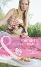 Fortune's Perfect Match 電子書 by Allison Leigh