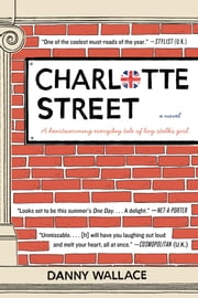 Charlotte Street - A Novel ebook by Danny Wallace