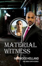 Material Witness - The Drew Smith Series, #3 ebook by Norwood Hollad
