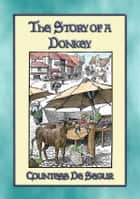THE STORY of a DONKEY - A Children's Story ebook by
