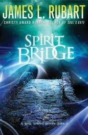 Spirit Bridge ebook by James L. Rubart