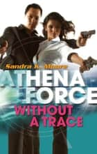 Without A Trace (Mills & Boon Silhouette) ebook by Sandra K. Moore