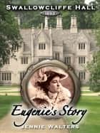 Swallowcliffe Hall 1893: Eugenie's Story ebook by Jennie Walters