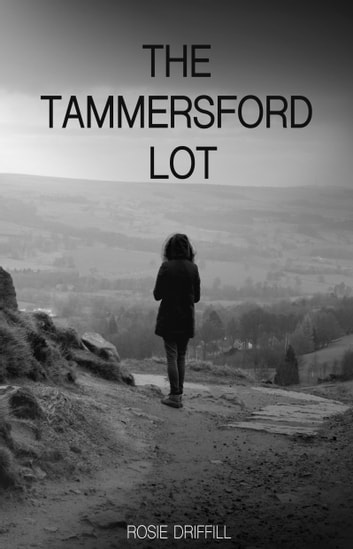 The Tammersford Lot ebook by Rosie Driffill