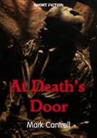 At Death's Door ebook by Mark Cantrell