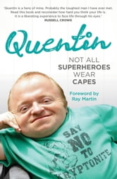 Not All Superheroes Wear Capes ebook by Quentin Kenihan