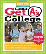 How to Get A's in College - Hundreds of Student-Tested Tips ebook by Hundreds of Heads Books
