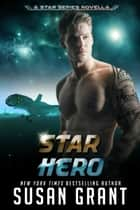 Star Hero - A Star Series Novella ebook by Susan Grant