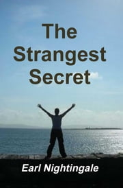 The Strangest Secret ebook by Earl Nightingale
