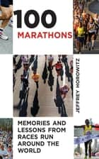 100 Marathons ebook by Jeffrey Horowitz