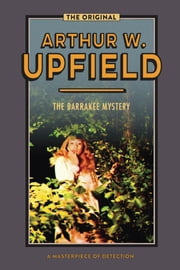 The Barrakee Mystery ebook by Arthur W. Upfield