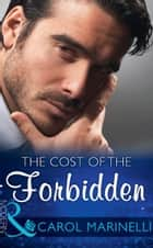 The Cost Of The Forbidden (Mills & Boon Modern) (Irresistible Russian Tycoons, Book 2) 電子書籍 by Carol Marinelli