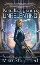 Kris Longknife: Unrelenting ebook by