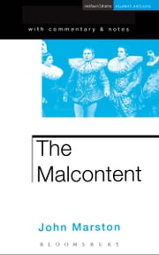 The Malcontent ebook by John Marston,Simon Trussler,William Naismith