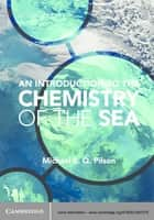 An Introduction to the Chemistry of the Sea ebook by Michael E. Q. Pilson