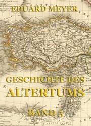 Geschichte des Altertums, Band 5 eBook by Eduard Meyer