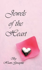 Jewels of the Heart ebook by Hiam Gosaynie