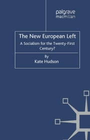 The New European Left - A Socialism for the Twenty-First Century? ebook by K. Hudson