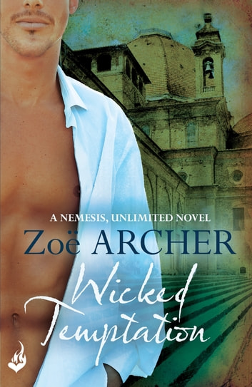 Wicked Temptation: Nemesis, Unlimited Book 3 (A suspenseful historical adventure romance) ebook by Zoe Archer