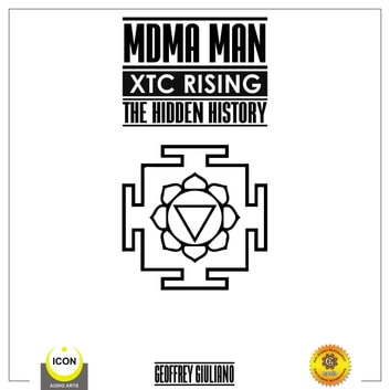 MDMA Man XTC Rising - The Hidden History audiobook by Geoffrey Giuliano