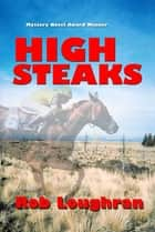 High Steaks ebook by Rob Loughran