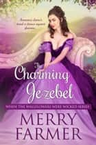 The Charming Jezebel ebook by Merry Farmer