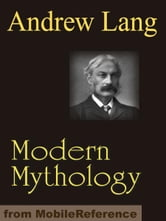 Modern Mythology (Mobi Classics) ebook by Andrew Lang