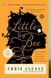 Little Bee - A Novel ebook by Chris Cleave