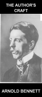 The Author's Craft [con Glossario in Italiano] ebook by Arnold Bennett,Eternity Ebooks