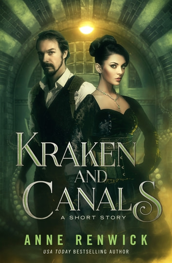 Kraken and Canals - A Short Story ebook by Anne Renwick