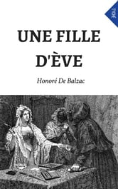 Une Fille D'Ève ebook by Honoré de Balzac