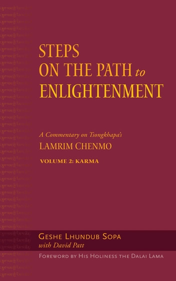 Steps on the Path to Enlightenment - A Commentary on Tsongkhapa's Lamrim Chenmo, Volume 2: Karma ebook by Geshe Lhundub Sopa