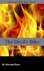 The Devil's Bike: A Serial Killer Prequel ebook by Giovanni Flores