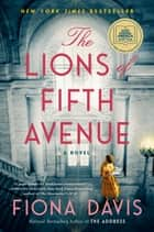 The Lions of Fifth Avenue - A Novel ebook by Fiona Davis