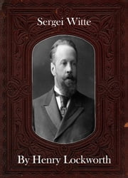 Sergei Witte ebook by Henry Lockworth,Eliza Chairwood,Bradley Smith