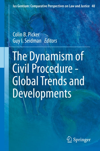 The Dynamism of Civil Procedure - Global Trends and Developments ebook by