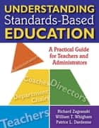 Understanding Standards-Based Education ebook by Richard A. Zagranski,William T. Whigham,Patrice L. Dardenne