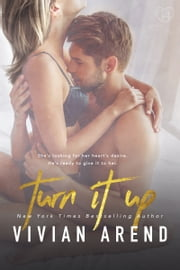 Turn It Up ebook by Vivian Arend
