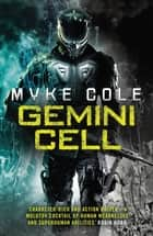 Gemini Cell (Reawakening Trilogy 1) - A gripping military fantasy of battle and bloodshed eBook by Myke Cole