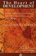 Heart of Development, V. 2 - Adolescence ebook by Mark McConville, Gordon Wheeler