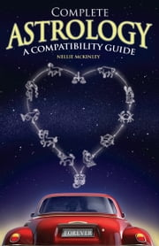 Astrology Compatibility Guide ebook by Nellie McKinley